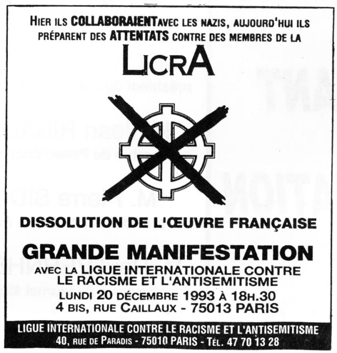 La parution de la nouvelle série de Jeune nation, en 1993, excita beaucoup l'occupant, dont l'impudence alla jusqu'à organiser une manifestation devant le siège de l'Œuvre française, avec la complicité et le soutien actif du gouvernement libéral de l'époque (Sárközy, Balladur, Pasqua)