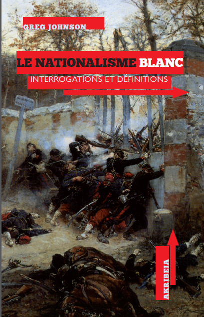 Le Nationalisme blanc – Greg Johnson