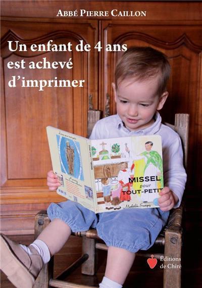 Nouveauté : Un enfant de 4 ans est achevé d´imprimer   –  Abbé Pierre Caillon