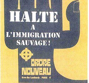 21 juin 1973 : meeting d'Ordre Nouveau – Halte à l'immigration sauvage !