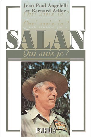 Nouveauté : «Qui suis-je?» Salan – Jean-Paul Angelelli et Bernard Zeller