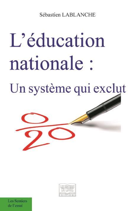 «L'éducation Nationale : Un système qui exclut» par Sébastien Lablanche