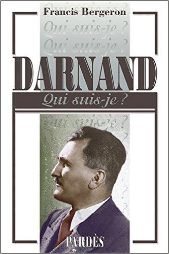 Nouveauté :  «Qui suis-je?» Darnand – Francis Bergeron