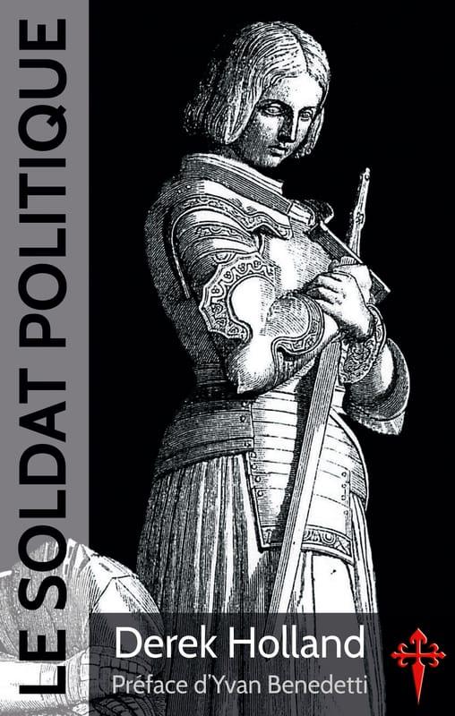 Nouveauté : Le Soldat politique – Derek Holland