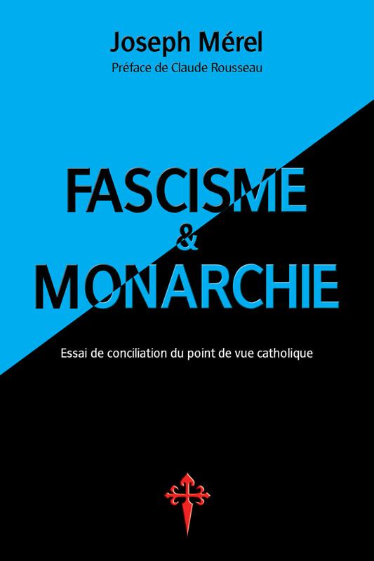Nouveauté : Fascisme et Monarchie – Joseph Mérel