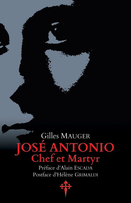 Nouveauté : José Antonio, chef et martyr – Gilles Mauger