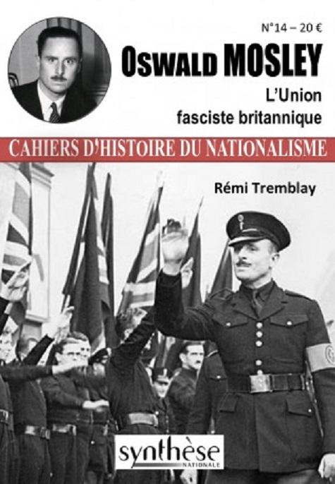 Nouveauté : Les Cahiers d'Histoire du nationalisme n°14 – Oswald Mosley (sous la direction de Rémi Tremblay)