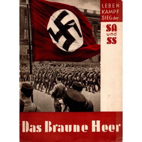 Nouveauté : Das braune Heer : Leben, Kampf, Sieg der SA und SS