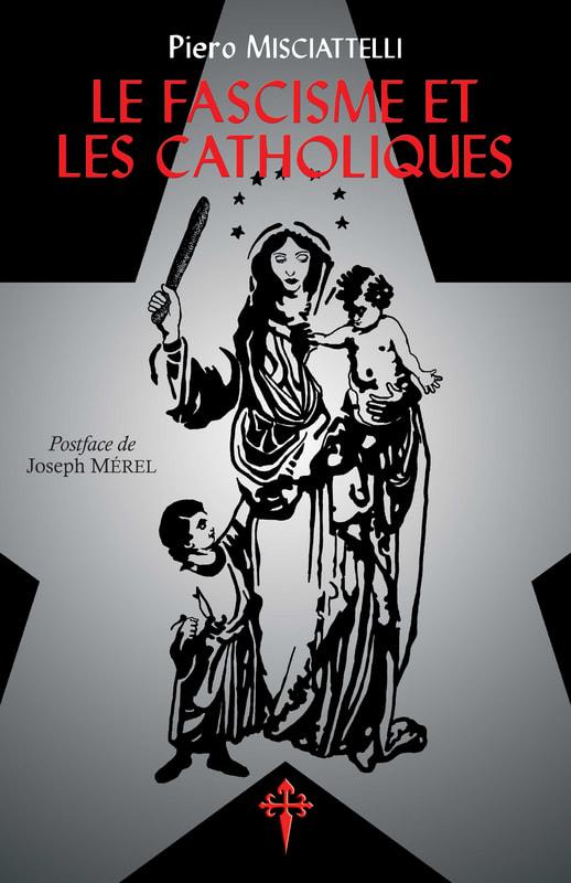 Nouveauté : Le Fascisme et les Catholiques – Piero Misciattelli