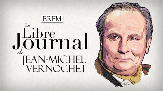 Le Libre Journal de Jean-Michel Vernochet n°18 : Jérôme Bourbon (audio)