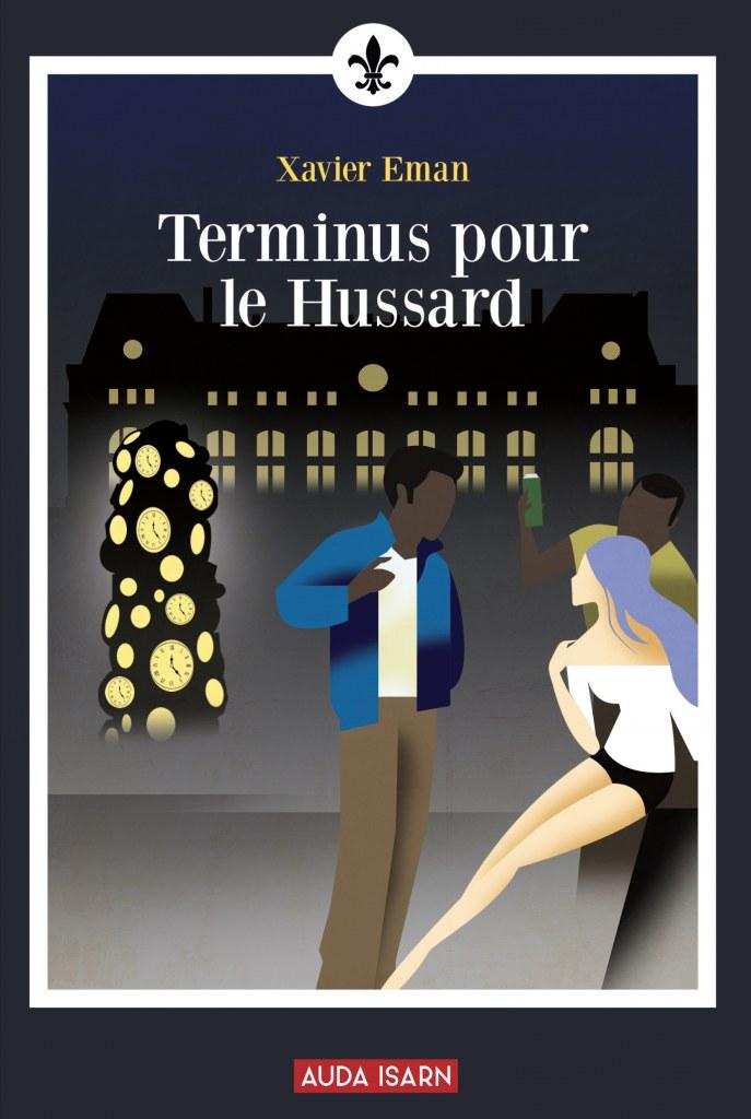 Nouveauté : Terminus pour le Hussard – Xavier Eman