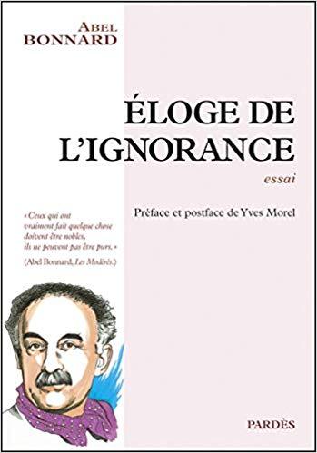 Nouveauté : Éloge de l'ignorance – Abel Bonnard