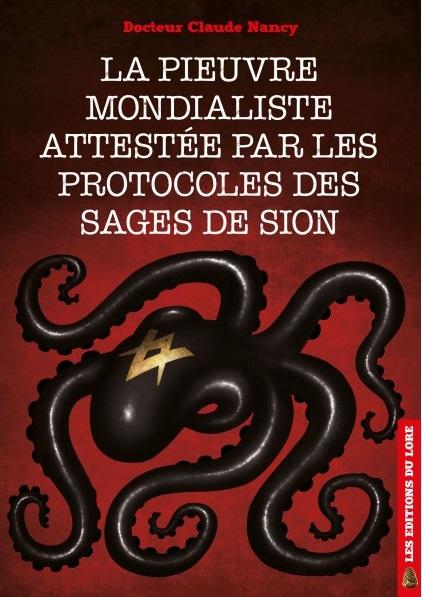 Nouveauté : La Pieuvre mondialiste attestée par les Protocoles des Sages de Sion – Docteur Claude Nancy
