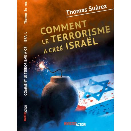 Nouveauté : Comment le terrorisme a créé Israël – Thomas Suarez