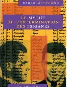 Nouveauté : Le Mythe de l'extermination des Tsiganes – Carlo Mattogno