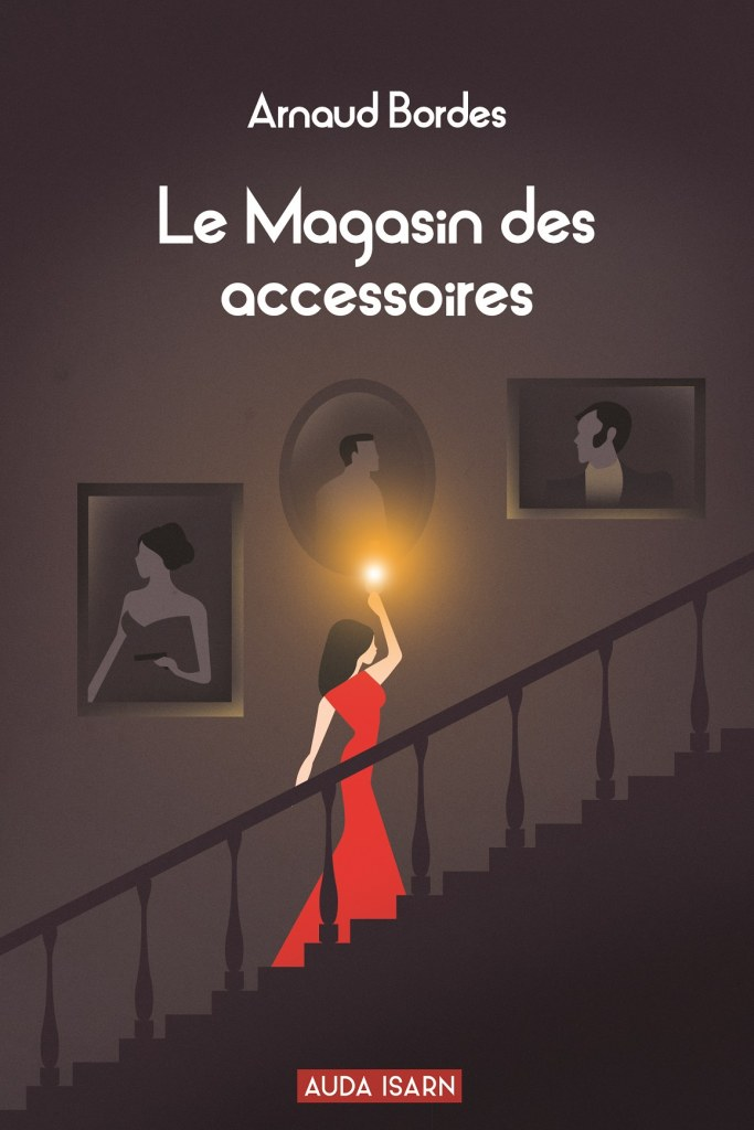 Nouveauté : Le Magasin des accessoires – Arnaud Bordes