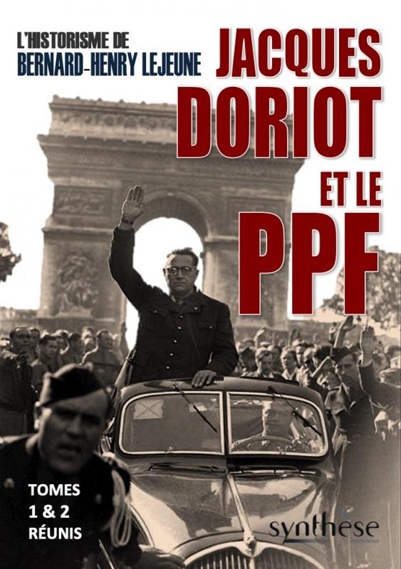 Nouveauté : Jacques Doriot et le PPF Historisme – Bernard Henry Lejeune