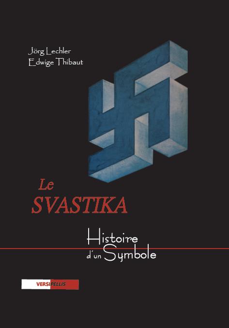 Nouveauté : Le svastika – Jörg Lechler et Edwige Thibaut