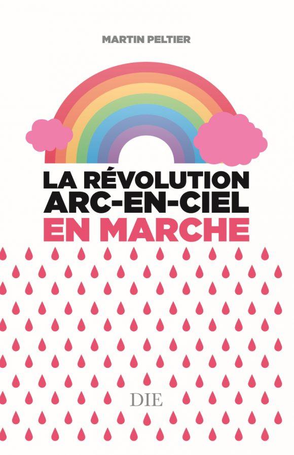 Nouveauté : La révolution arc-en-ciel en marche – Martin Peltier