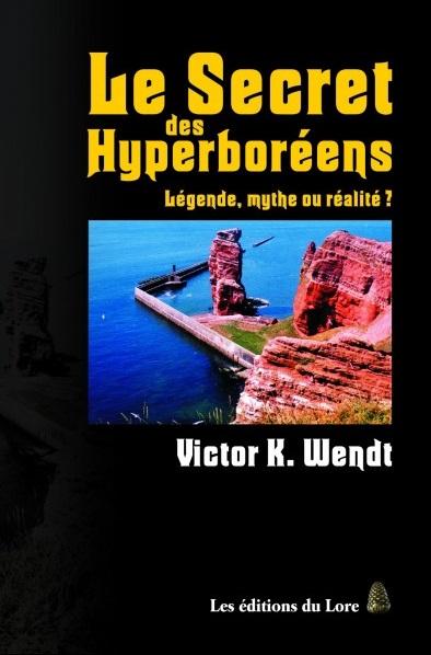 Nouveauté : Le Secret des Hyperboréens – Victor Karl Wendt