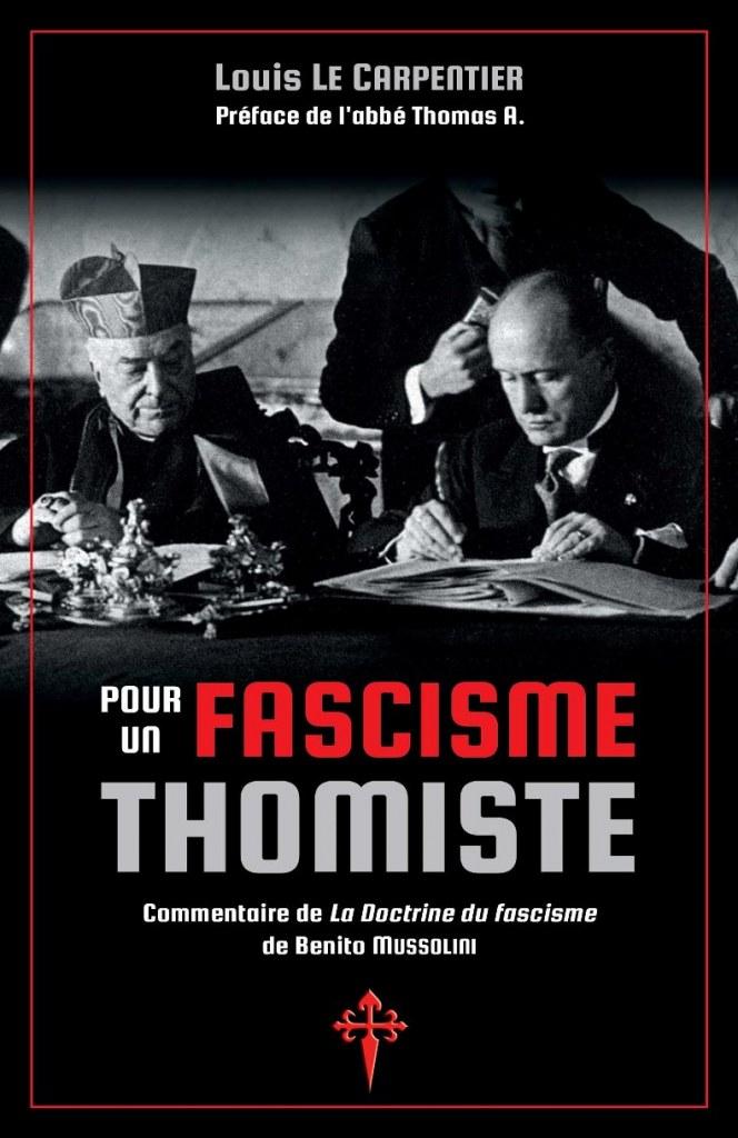 Nouveauté : Pour un fascisme thomiste – Louis Le Carpentier