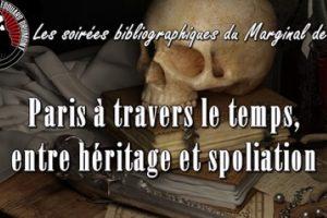 Paris à travers le temps : entre héritage et spoliation - Le marginal de Retz - Cercle Drumont (audio)