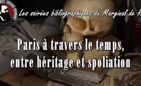 Paris à travers le temps : entre héritage et spoliation – Le marginal de Retz – Cercle Drumont (audio)