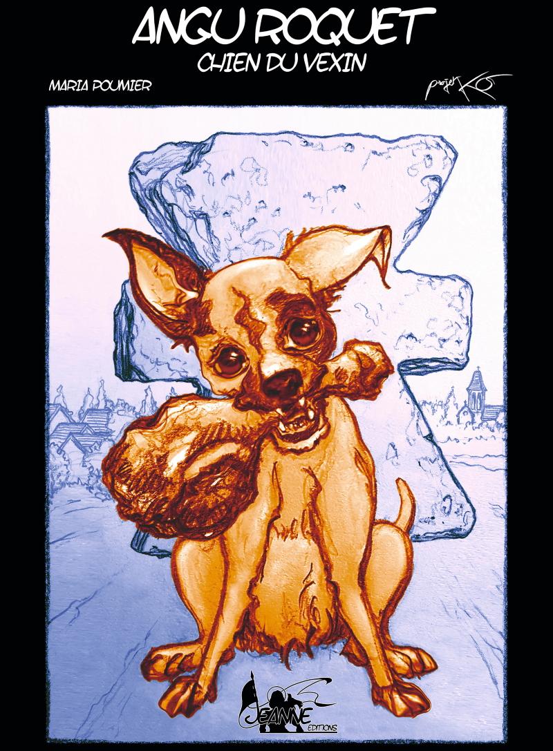 Nouveauté : Angu Roquet, chien du Vexin par Maria Poumier et ProjetKO (album pour la jeunesse)