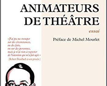 Nouveauté : Animateurs de théâtre – Robert Brasillach