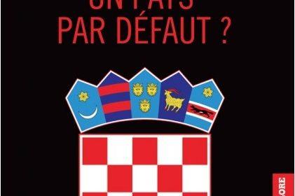 Nouveauté : La Croatie : un pays par défaut ? – Tomislav Sunic