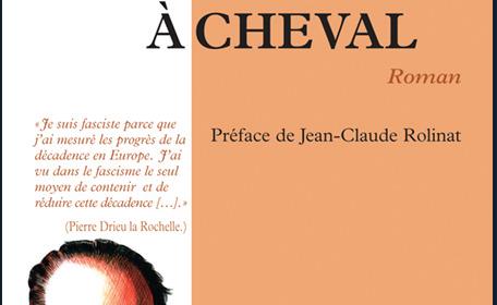Nouveauté : L'homme à Cheval – Pierre Drieu la Rochelle