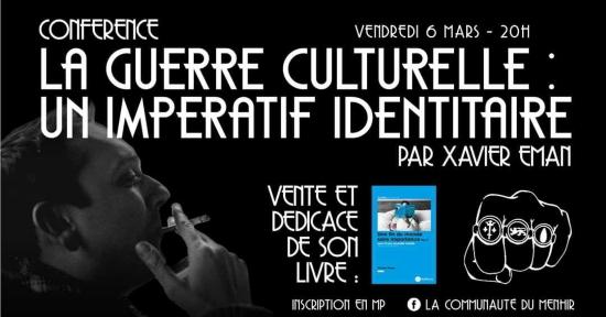 La guerre culturelle : un impératif identitaire – Conférence de Xavier Eman – Vendredi 6 mars 2020 – Bordeaux
