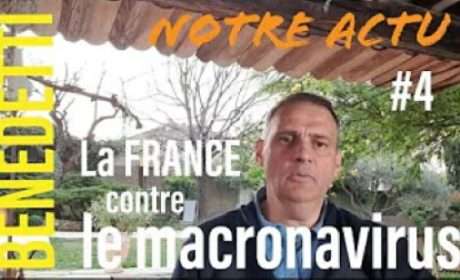 Notre Actu – La France contre la Macronavirus – Yvan Benedetti (vidéo)