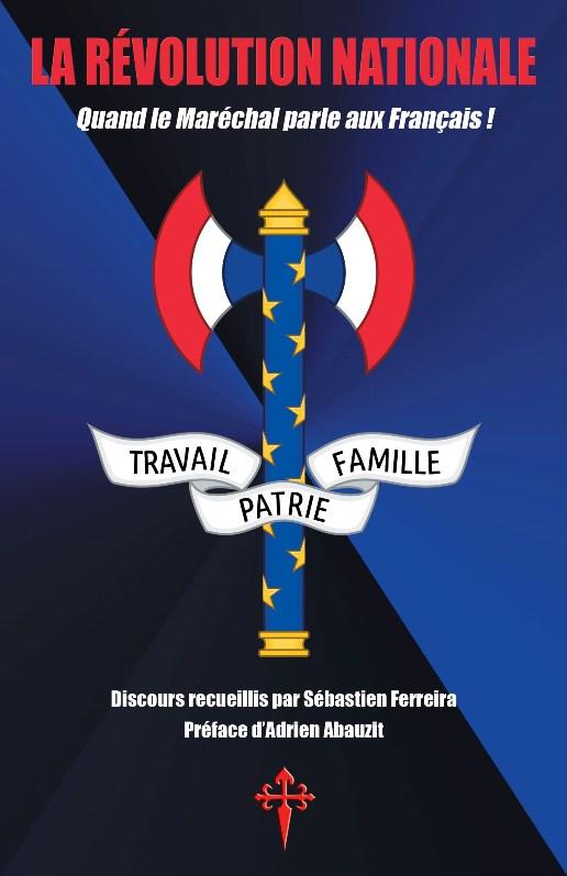 Nouveauté : La Révolution nationale : Quand le Maréchal parle aux Français ! – Sebastien Ferreira