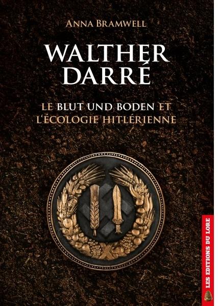 Nouveauté : Walther Darré, le Blut und Boden et l'écologie hitlérienne – Anna Bramwell