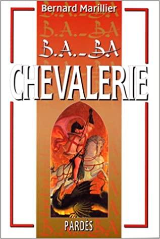 Nouveauté : B.A.-BA Chevalerie – Bernard Marillier