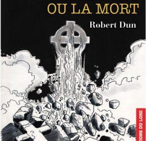 Nouveauté : Vers l'Europe retrouvée ou la mort – Robert Dun