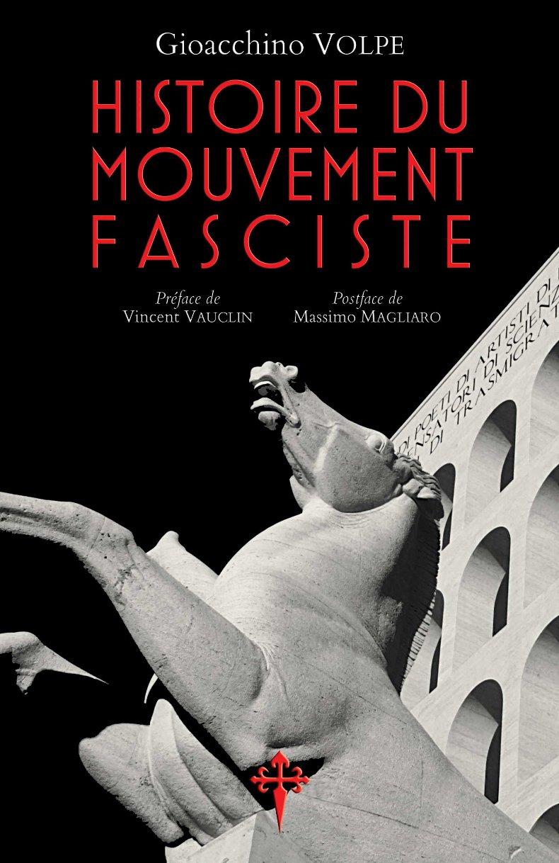Nouveauté : Histoire du mouvement fasciste – Gioacchino Volpe