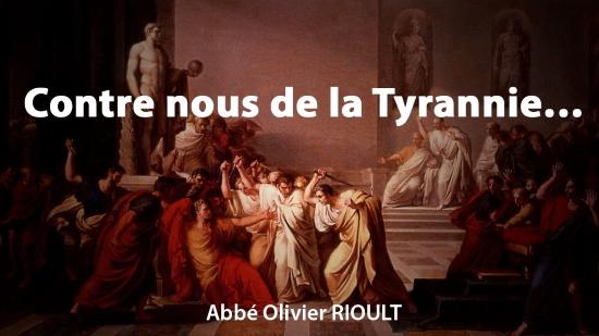 Contre la tyrannie et le tyran – Abbé Olivier Rioult (vidéo)