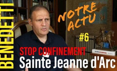 Notre actu : 10 mai Fête de Jeanne d'Arc #StopConfinement – Yvan Benedetti (vidéo)