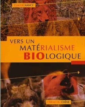 Nouveauté : Vers un matérialisme biologique – Claude Nancy – Jeune Nation